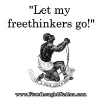 let my freethinkers go emancipation