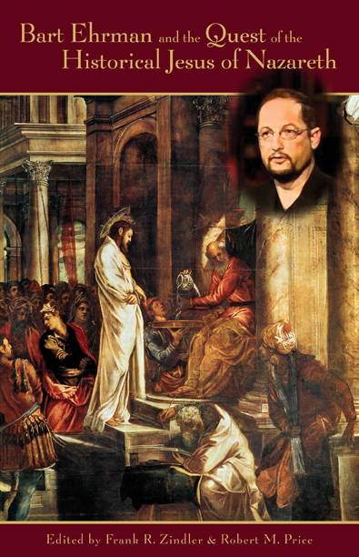 Mythicist Book About Bart Ehrman And The Christ Myth Freethought